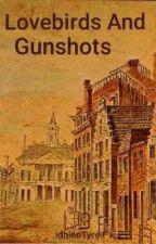 Lovebirds And Gunshots by IdhienTyrell