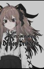 I Got Reincarnated As A Demon Princess by llamagirlishonest