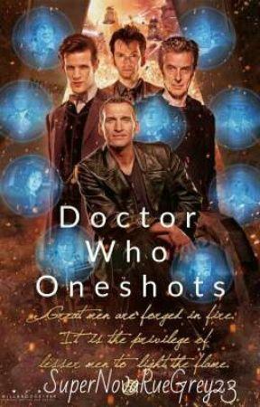 Doctor Who Oneshots by SuperNovaRueGrey23