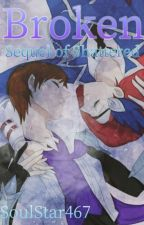 Broken - A GusLey Fanfiction [Sequel] by SoulStar467