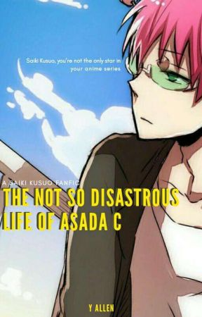 The Not So Disastrous Life of Asada C. [Saiki Kusuo] by Y_Allen