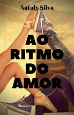 Ao ritmo do amor by Tha11y