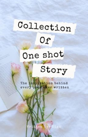 One Shot Stories Collection by meanieeMe