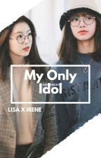 My only Idol (LISA X IRENE) by LISAISDADDY