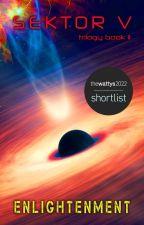 Enlightenment [Book 2: SEKTOR V Trilogy] by SEKTORV