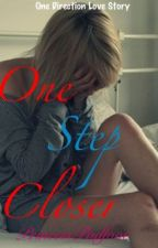 One Step Closer (A One Direction Fan Fiction) by PrincessPadfoot