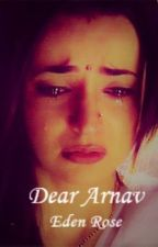 Dear Arnav by EdenRose64