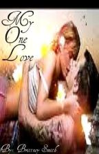 My One Love by KatieMarie27