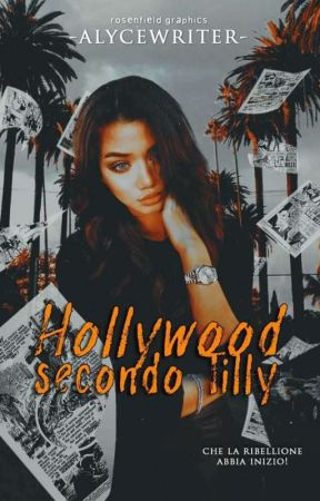 Hollywood secondo Tilly  by -Alycewriter-