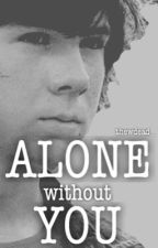 Alone Without You {Carl Grimes} by thewdead_