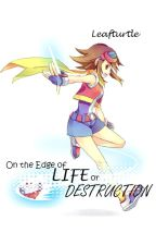 On the Edge of Life or Destruction (A Pokemon Ranger Fanfiction) by leafturtle