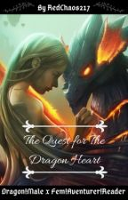 The Quest for The Dragon Heart | Dragon!Male x Fem!Adventurer!Reader by RedChaos217