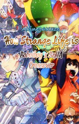 Đọc truyện How strange life is [ Boboiboy x BnHA Crossover ]