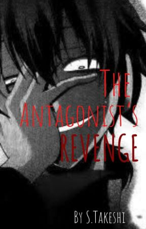 The Antagonist's Revenge by STakeshi