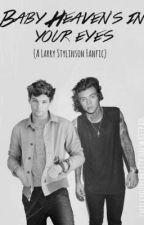 Baby Heaven's in your Eyes - Larry Stylinson (Translated in Polish) by anchorlarryy