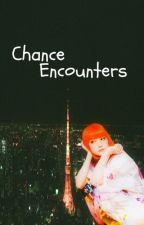 Chance Encounters by byebye-birdie