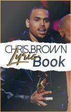 Chris Brown lyric book (COMPLETE) by ChrygaB