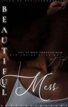 Beautiful Mess (Book II) by hideinzshadows