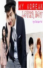 My Korean Lover Boy (Completed) by chacey_Cha