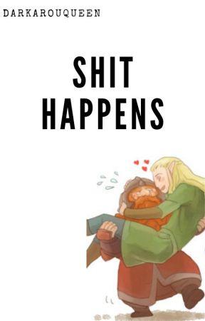 SHIT HAPPENS (LegolasXGimli fanfic) by DarkarouQueen