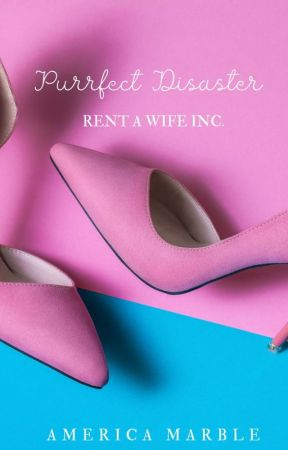 Purrfect Disaster - Rent A Wife series, Book 1 by organicsnowpanther