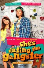 She's Dating The Gangster by MackieLustria