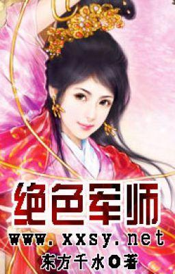 Đọc truyện Tuyệt Sắc Quân Sư-Xuyên Không,Nữ Phẫn Nam,1vs1-Full