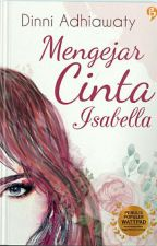 Mengejar Cinta Isabella by Dinni83