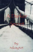 A darker secret by Felicity505