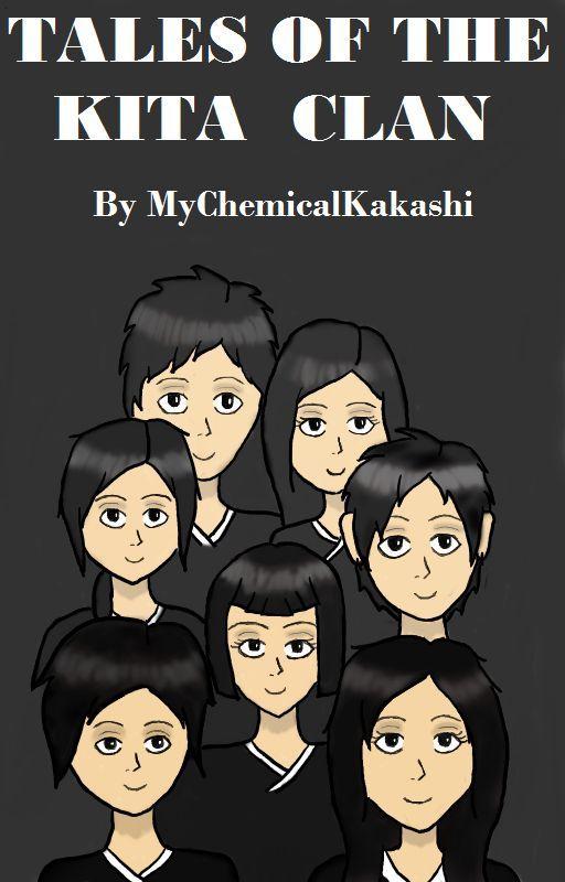 Tales of the Kita Clan by MyChemicalKakashi