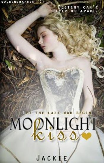 Moonlight Kiss {A Sequel to Dark Forest} ♥ (On Hold)