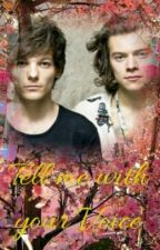 Tell me with your Voice - Larry Stylinson FF by Deaktiviert_______