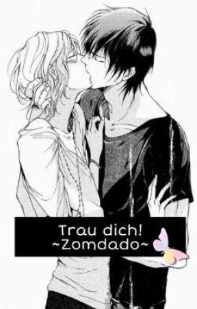 Trau dich! ~Zomdado FF~ by xMelodie05x