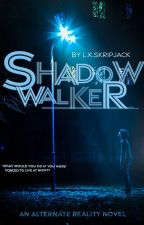 Shadow Walker by LKSkripjack