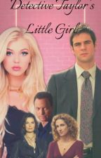 Detective Taylor's Little Girl - A CSI:NY Fanfic by _X_Sammii_X_