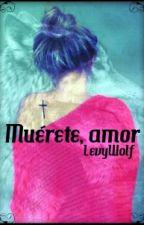 Muérete, amor by LevyWolf