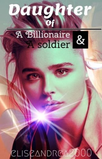 Daughter of a Billionaire & a Soldier