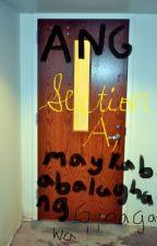 Ang Section A, Ay may Kababalaghang ginagawa! by Run-Away-Ghost