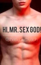 Hi, Mr. Sex God (TO BE PUBLISHED UNDER LIB) by superbiyach