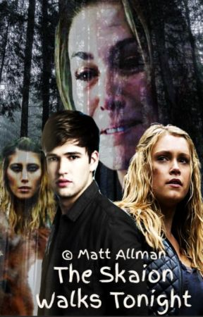 The Skaion Walks Tonight (The 100 OMC Story) by mdaCHARMED2016