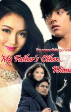 My Father's Other Woman (ON HOLD) by agoodgirlgonebad