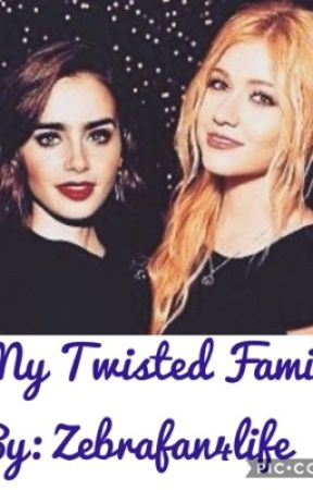 My Twisted Family  by zebrafan4life