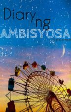 Diary ng Ambisyosa (COMPLETED) by redpretender