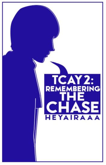 TCAY2: Remembering The Chase