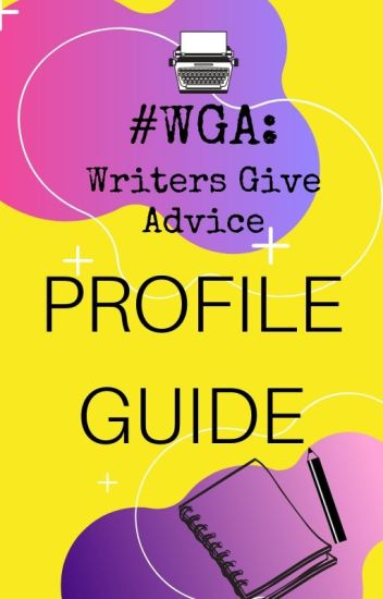 WritersGiveAdvice: Profile Guide