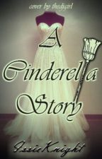 A Cinderella Story by IssieKnight
