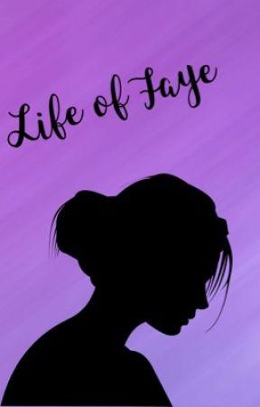 Life of Faye by Kimmeg13