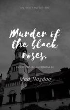 Murder of the Black Roses by Mad_Magdaa