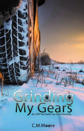 Grinding My Gears An (Off-The-Rails) Ice Era Chronicle (1:30 a.m.) by Clanmoore