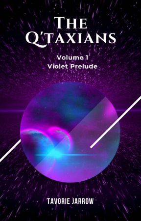 The Q'taxians: Violet Prelude by Tavorie